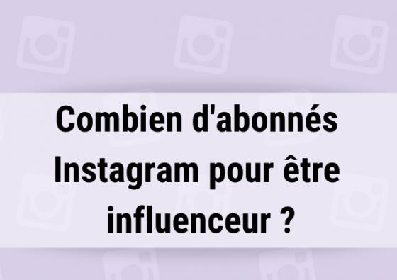 Combien d'abonnés Instagram pour être influenceur ?
