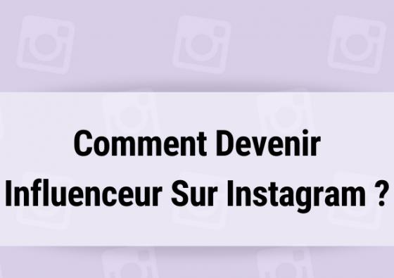 Comment Devenir Influenceur Sur Instagram