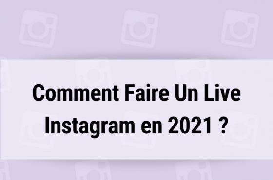 Comment faire un Live Instagram en 2021